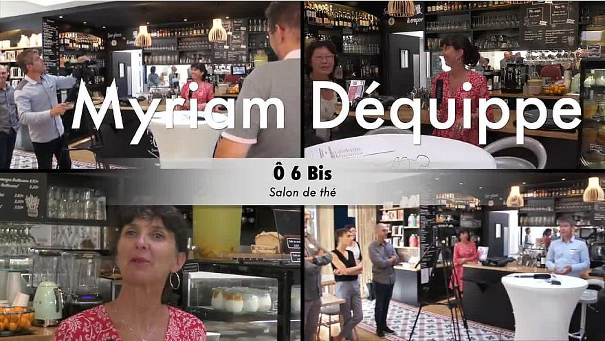 Myriam Déquippe Ô 6 Bis @interview